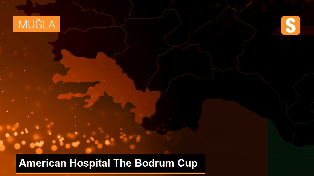 American Hospital The Bodrum Cup, System.String[]