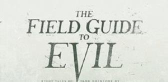 The Field Guide to Evil Filmi