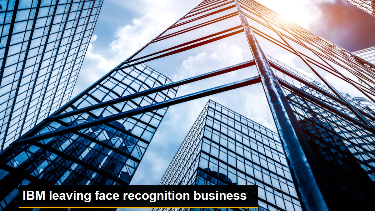 IBM leaving face recognition business