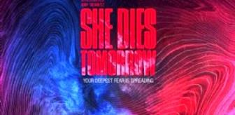 She Dies Tomorrow Filmi