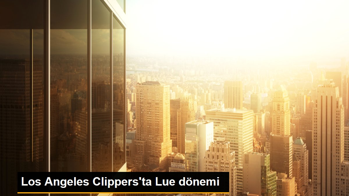 Los Angeles Clippers'ta Lue dönemi